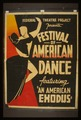 """Federal Theatre Project presents """"Festival of American dance"""" featuring """"An American exodus"""" LCCN98519083.tif"""