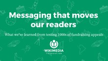 frameless fundraising presentation from Wikimania 2017. Full title: Fundraising messaging that moves our readers — What we've learned from testing thousands of fundraising appeals