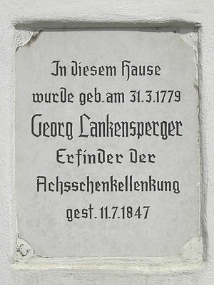 Georg Lankensperger - Commemorative plaque at birthplace. .. the inventor of the Ackermann steering.
