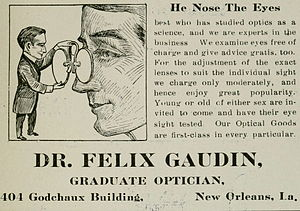 "Optician - ""He Nose The Eyes"". 1910 advertisement for Dr. Felix Gaudin, ""Graduate Optician"", New Orleans"
