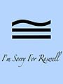 ImsorryRoswell.jpg