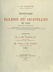 Jean-Baptiste Martin: Histoire des églises et des chapelles de Lyon