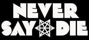 Description de l'image Never_say_die.jpg.