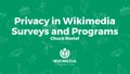 Privacy in Wikimedia surveys and programs - Chuck Roslof.pdf