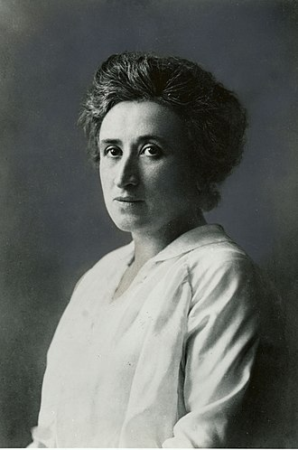 Socialism - Rosa Luxemburg, prominent Marxist revolutionary, leader of the Social Democratic Party of Germany and martyr and leader of the German Spartacist uprising in 1919