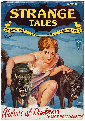 "Jack Williamson - Williamson's novella ""Wolves of Darkness"" was the cover story in the January 1932 issue of Strange Tales"