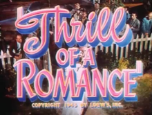 alt=Description de l'image Thrill of a Romance (1945).png.