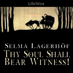 Thy Soul Shall Bear Witness! - Cover art (2012) from LibriVox