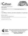 Civil-Military relations and democratization in Guatemala (IA civilmilitaryrel1094532683).pdf