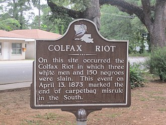 "Colfax massacre - Colfax Riot historical marker (1950) in Colfax refers to ""carpetbag misrule in the South."""