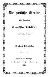 Friedrich von Bodenstedt: Deutsch: Die poetische Ukraine: eine sammlung kleinrussischer volkslieder, ins deutsche übertragen