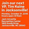 Join our next VP, Tim Kaine, in Jacksonville! October 31.jpg