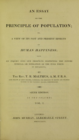 malthus an essay on the principle of population 1798 Thomas malthus's 1798 work, essay on the principle of population, greatly influenced darwin which of the following statements best summarizes malthus&#39.