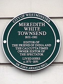 Meredith white townsend 1831 1911 editor of the friend of india and the calcutta times owner editor of the spectator lived here c1871 1891