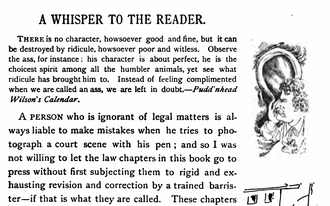 Pudd'nhead Wilson - Mark Twain whispers into your ear as you read his preface to the book, whose first edition features such marginal illustrations on every page.