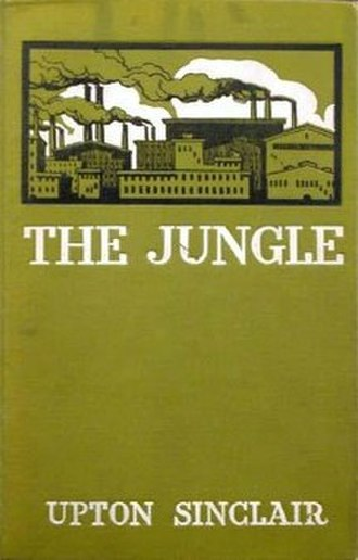 Progressivism in the United States - Upton Sinclair's The Jungle exposed Americans to the horrors of the Chicago meatpacking plants