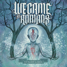 We Came as Romans To Plant a Seed cover.jpg