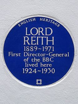 Lord reith 1889 1971 first director general of the bbc lived here 1924 1930