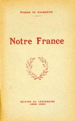 Pierre de Coubertin: Notre France