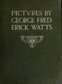 Pictures by George Frederick Watts (IA picturesbygeorge00watt).pdf