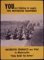 """You are helping to supply this motorized equipment. Raybestos products are vital to motorcycles. """"Help build `em... - NARA - 534803.tif"""