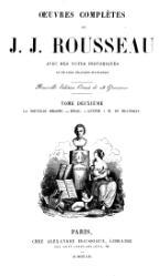 Jean-Jacques Rousseau: La nouvelle Héloïse. Émile. Lettre à M. de Beaumont.