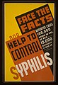 Face the facts and help to control syphilis LCCN98513576.jpg