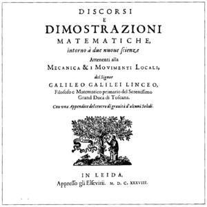 Two New Sciences - Galileo Galilei: Discorsi e Dimostrazioni Matematiche Intorno a Due Nuove Scienze (1638)