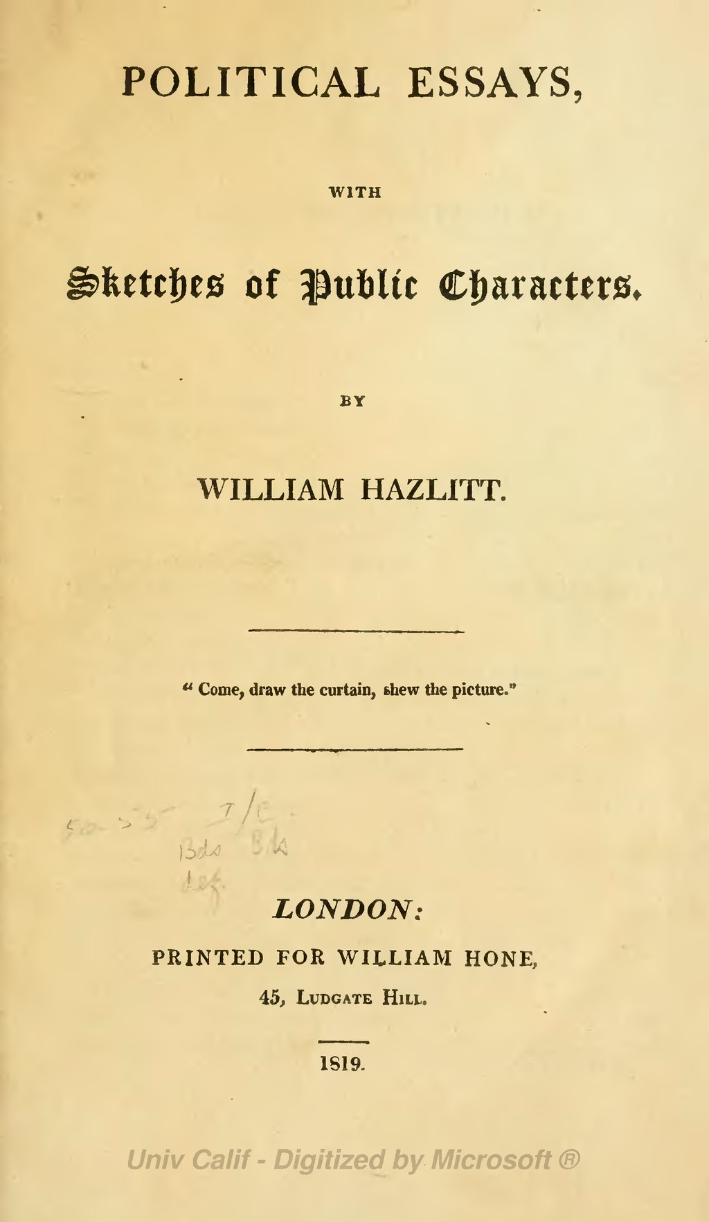 hazlitt - political essays William hazlitt (maidstone, 10 aprile 1778 – londra, 18 settembre 1830) fu uno scrittore inglese,  political essays, with sketches of public characters.