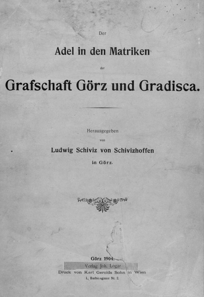 File:Ludwig Schiviz von Schivizhoffen - Der Adel in den Matriken der Grafschaft Görz und Gradisca.pdf