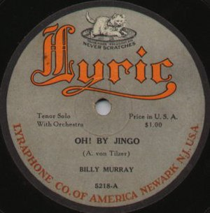 "Billy Murray (singer) - ""Oh! By Jingo"", on Lyric, 1919"