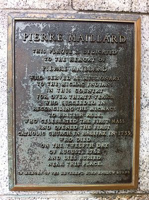 Burying the Hatchet ceremony (Nova Scotia) -  Pierre Maillard, Negotiator for the Mi'kmaq, Plaque, Saint Mary's Church, Halifax, Nova Scotia (He is reported to be buried on the grounds of St. Paul's Church (Halifax))