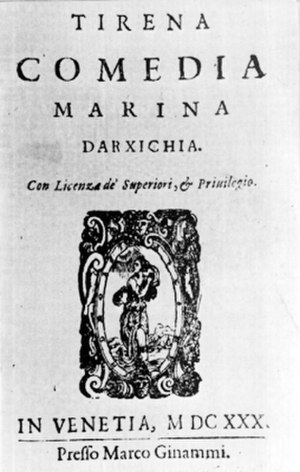 Marin Držić - Cover of the third edition of Marin Držić's Pjesni, titled Tirena comedia Marina Darxichia, in Venice 1630, containing Držić's Petrarchist poetry and versified plays.