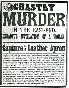 Ghastly murder in the East End. Dreadful mutilation of a woman. Capture: Leather Apron