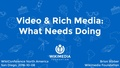 WikiConference North America 2016 - Video & Rich Media - What Needs Doing.pdf