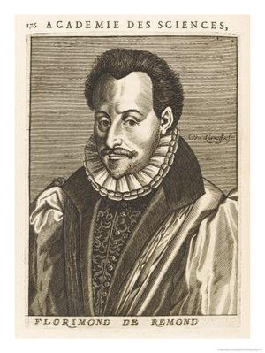 Florimond de Raemond - Florimond de Raemond  3ème seigneur de Suquet, seigneur de La Combe et de La Rivallerie, sieur des Cheminées, as a contemporary engraving