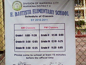 Education in the Philippines - Signage showing the different shifts for students attending the H. Bautista Elementary School in Marikina, Metro Manila. Starting in the 2010–11 school year, different year levels are given different class hours and are scheduled to go to school in different shifts to compensate for the lack of school buildings, teachers, and materials.