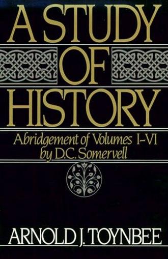 Arnold J. Toynbee - Somervell's abridgement of Toynbee's magnum opus