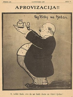 Croatia during World War I - Caricature published on the occasion of introducing Aprovizacija, a states activity determining the minimum amount of food per capita; Text: 1kg, 75dkg per week; Oh, Great God, please make this enough for a whole week.