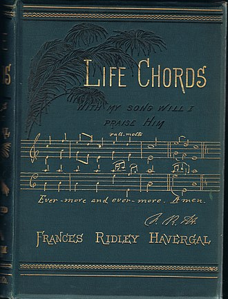 Frances Ridley Havergal - Image: Cover of LIFE CHORDS by Frances Ridley Havergal, James Nisbet & Co., London, 13th edition, c. 1880