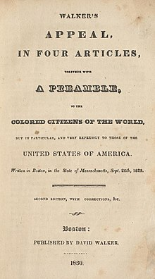 david walker s appeal Before david walker's appeal to the colored citizens of the world during the 1800's, there had not been any other type of anti-slavery documents published.