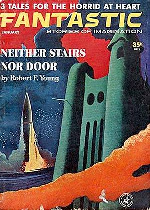 "Robert F. Young - Young's ""Neither Stairs nor Door"" was the cover story for the January 1963 issue of Fantastic"