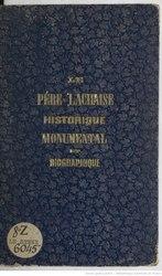 Le Père Lachaise historique, monumental et biographique