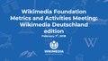 January 2018 WMF Metrics & Activities Meeting (Wikimedia Deutschland Edition).pdf