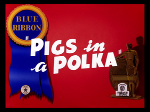 Pigs in a Polka - The August 14, 1948 Blue Ribbon reissue title card of Pigs in a Polka.