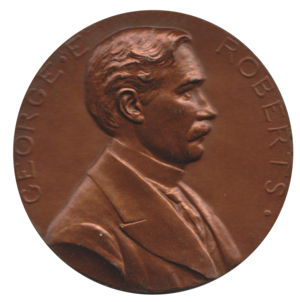 Mary Margaret O'Reilly - Mint Director George E. Roberts (shown on his Mint medal by Chief Engraver Charles E. Barber)