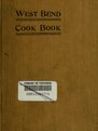The West Bend cook book (IA westbendcookbook00milw).pdf