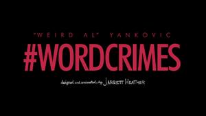 Word Crimes - Image: Weird al yankovic word crimes titlecard