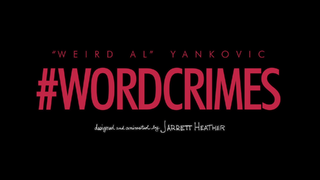 "Word Crimes 2013 song by ""Weird Al"" Yankovic"