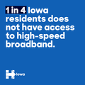 1 in 4 Iowa residents does not have access to high-speed broadband 13559101.png